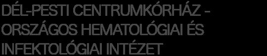 DÉL-PESTI CENTRUMKÓRHÁZ - ORSZÁGOS HEMATOLÓGIAI ÉS INFEKTOLÓGIAI INTÉZET